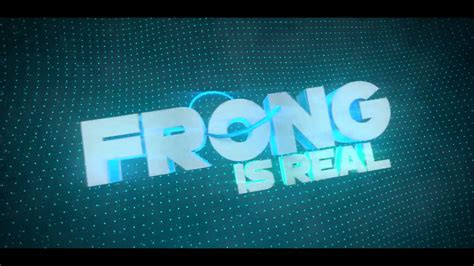 BEST INTRO : FRONG IS REAL - YouTube