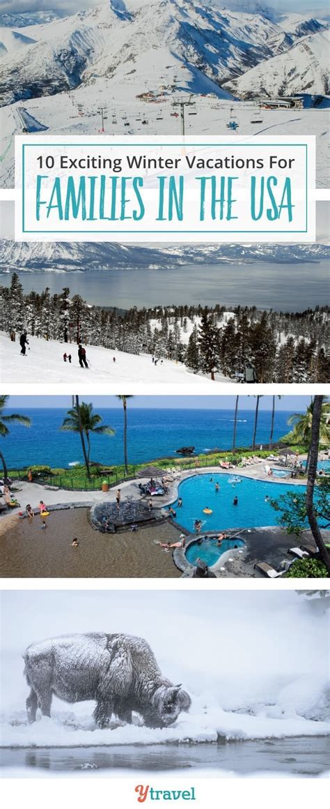 winter vacations usa vacation families exciting destinations travel destination ytravelblog