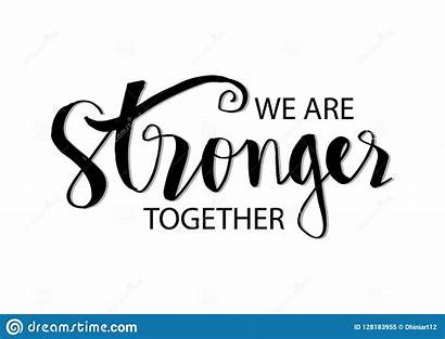 Stronger Together Quote Motivational Dreamstime Clipart Illustrations