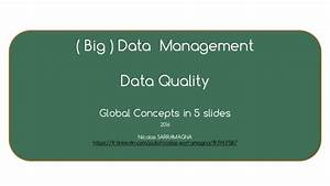 ( Big ) Data Management - Data Quality - Global concepts ...