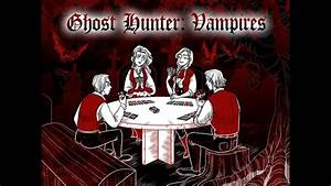 Ghost Hunter 'Vampires' by Ghastly Games —Kickstarter