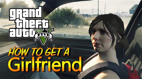 How To Get A Hot Girlfriend (gta 5 Como Ter Uma