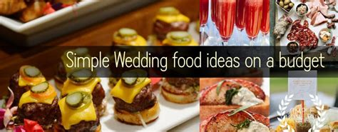 simple food ideas simple wedding food ideas on a budget ourweddingsupplies com
