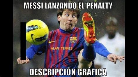 Memes De Lionel Messi - memes a messi por su penal fallado y asistencias con el barza foto galeria 1 de 9 el