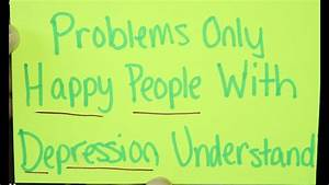 Problems Only Happy People With Depression Understand ...