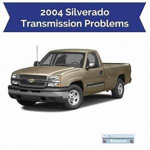 2004 Chevy Silverado Transmission Problems