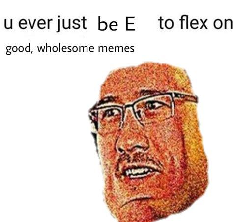E Memes - e gt good meme dankmemes