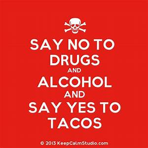 just say no to drugs slogans   Say No To Drugs and Alcohol ...