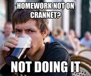 homework not on Crannet? not doing it - Lazy College ...