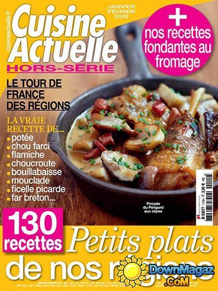 cuisine actuelle hors serie cuisine actuelle hors série janvier février 2015 no 114 pdf magazines