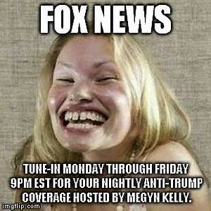 Image tagged in megyn kelly,fox news,trump 2016 - Imgflip