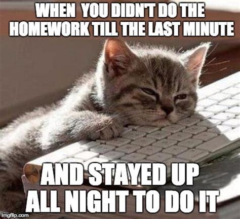 Last Minute Meme - this happens way too often imgflip