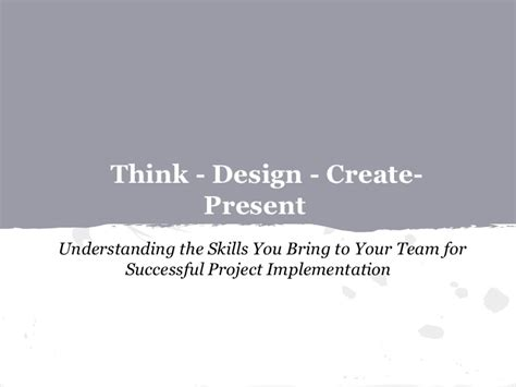 What Skills Would You Bring To The by Think Design Create Understanding The Skills You Bring To