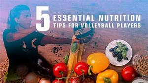 5 Essential Nutrition Tips For Volleyball Players