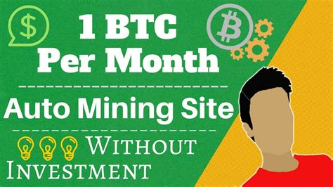 bitcoin mining without investment earn 1 bitcoin per month without investment best mining
