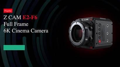 Cam E2 F6 Zcam Cameras F8 8k