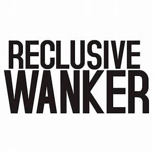 Reclusive Wanker