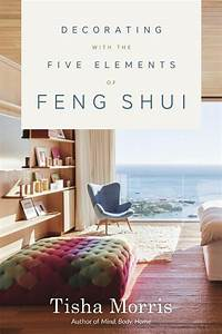 Décoration Feng Shui : decorating with the five elements of feng shui by tisha ~ Dode.kayakingforconservation.com Idées de Décoration