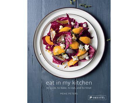my kitchen book cookbook eat in my kitchen eat in my kitchen