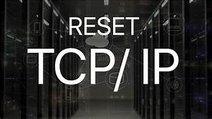How To Reset Tcp  Ip Stack On Windows  U0026 Mac  2020