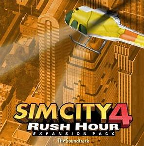 SimCity 4 Rush Hour The Soundtrack. Soundtrack from ...