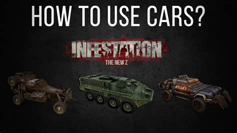 Infestation The New Z  How To Use Cars? (tutorial) Youtube