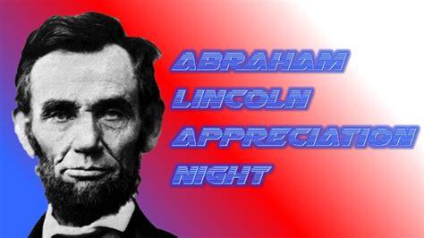eventsandthemednights abraham lincoln appreciation night