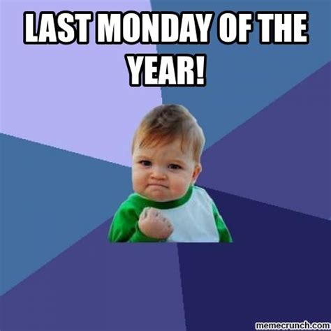 Meme Of The Year - last monday of the year