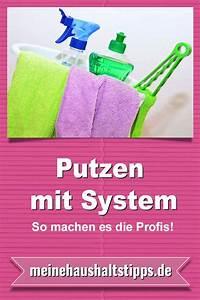 Putzen Mit System : putzen mit system so machen es die profis haushaltstipps putzen haushalt putzen tipps ~ Orissabook.com Haus und Dekorationen