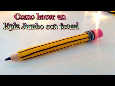 manualidades faciles como hacer  lapiz jumbo de goma eva tutorial expres isa youtube