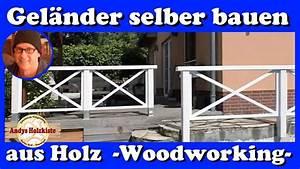 Geländer Aus Holz : gel nder selber bauen aus holz woodworking railing youtube ~ Buech-reservation.com Haus und Dekorationen