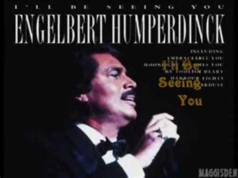 brenda lee i ll be seeing you i ll be seeing you engelbert humperdinck youtube