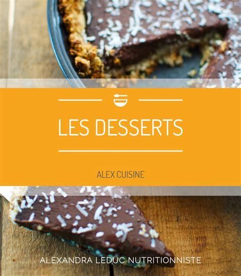 nouveau livre de recettes les desserts alex cuisine