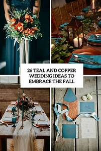 26 teal and copper wedding ideas to embrace the fall for Teal wedding theme ideas