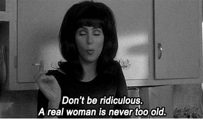 Quotes Cher Never Too Woman Don Birthday