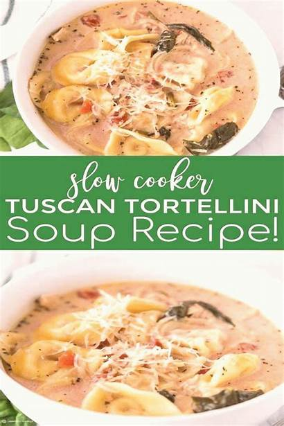 Slow Soup Tortellini Cooker Recipe Tuscan Recipes