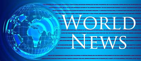world news  collection  current trends
