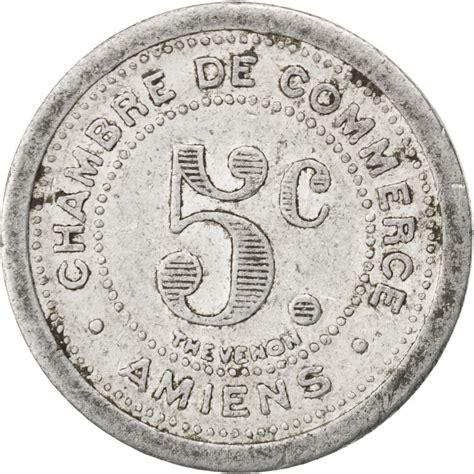 chambre du commerce amiens 85283 amiens chambre de commerce 5 centimes 1921 elie