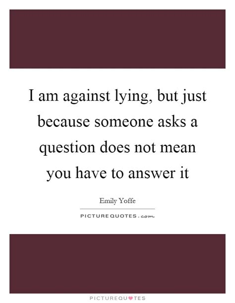 Is It Against The To Lie On A Resume by Asks Quotes Asks Sayings Asks Picture Quotes Page 3