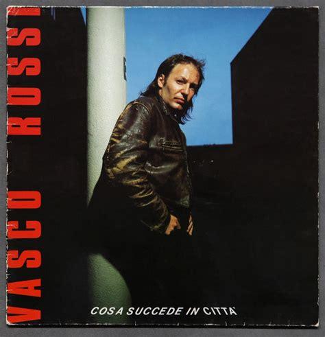 Cosa Succede In Città Vasco by Cosa Succede In Citt 224