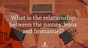 What Is The Relationship Between The Names Jesus And Immanuel