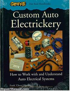 Custom Auto Electrickery  How To Work With And Understand