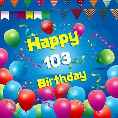 Birthday Wishes 103rd Happy Azbirthdaywishes Very Birthdaypics