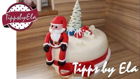 fondant selber machen anleitung weihnachtstorte selber machen mit weihnachtsmann und tannenbaum anleitung fondant torte
