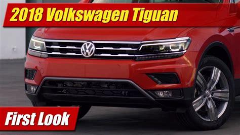 First Look 2018 Volkswagen Tiguan Testdriventv