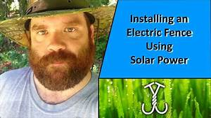 Installing An Electric Fence Using Solar Power