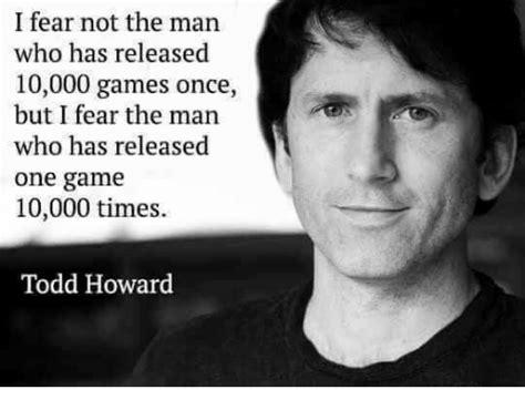 Todd Howard Memes - 25 best memes about todd howard todd howard memes