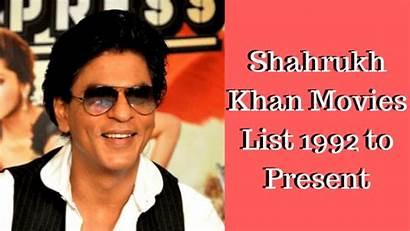 Khan Shahrukh Movies 1992 Present
