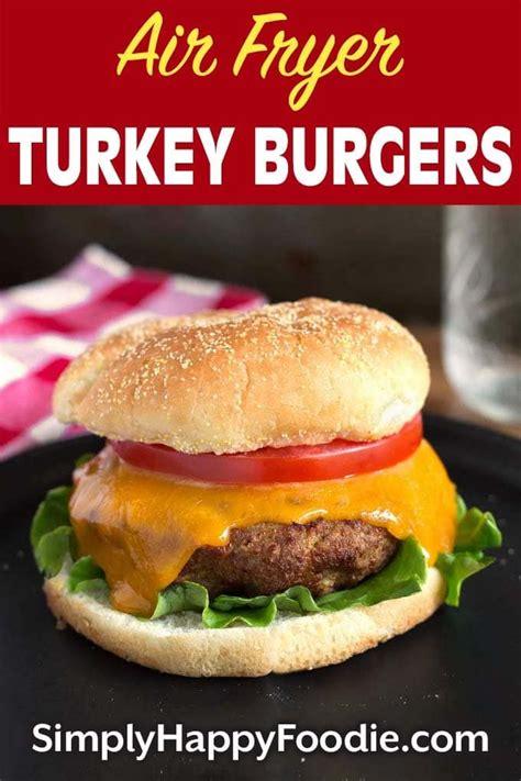 turkey air fryer burgers burger simplyhappyfoodie foodie fried ground cooking recipe recipes crisp delicious cook simply happy