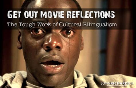 Get Out Movie Memes - get out movie reflections the tough work of cultural bilingualism john richards jr